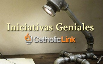 (4ta Edición) Iniciativas Geniales : Proyectos católicos para sentirse orgulloso