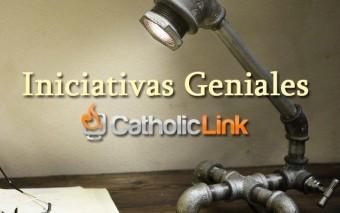 (8va Edición) Iniciativas Geniales : Proyectos católicos para sentirse orgulloso