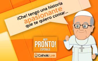 """""""¿La vida del Papa Francisco en animación digital?"""" Espéralo en Catholic-link"""