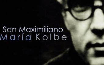 Un mártir del siglo XX: San Maximiliano María Kolbe