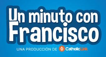 """Donaciones """"Un Minuto con Francisco"""""""