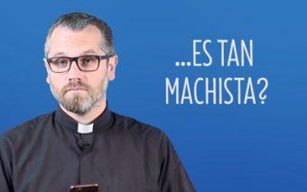 Seamos claros, ¿la Iglesia es machista? @Padre_seba