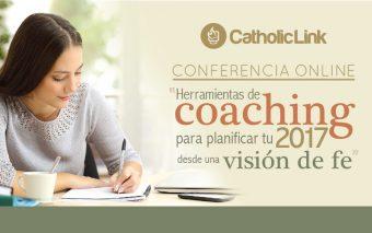 """Conferencia Online """"Herramientas de coaching para planificar tu 2017 desde una visión de fe"""""""