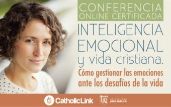 Conferencia Online Certificada: «Inteligencia emocional y vida cristiana. Cómo gestionar las emociones ante los desafíos de la vida»