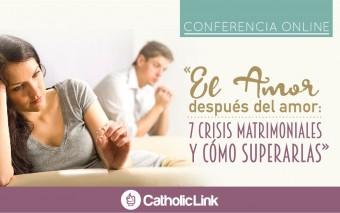 «El Amor después del amor: 7 crisis matrimoniales y cómo superarlas»