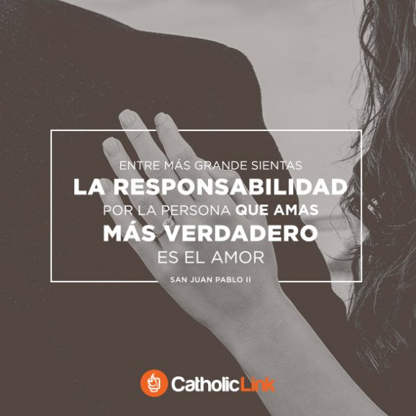 Entre más grande la responsabilidad | San Juan Pablo II
