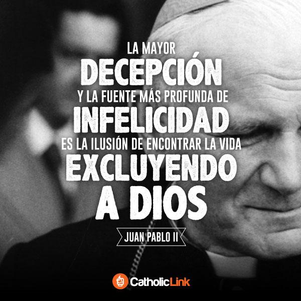 La decepción más grande según | San Juan Pablo II