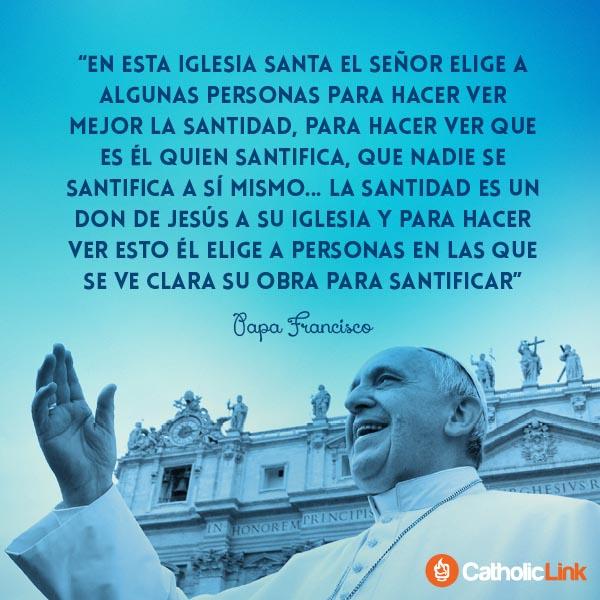 La santidad es un don de Jesús a su Iglesia, Papa Francisco