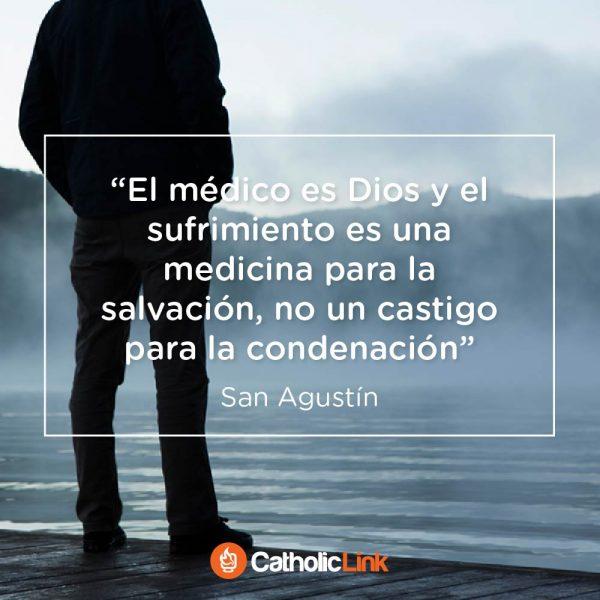 El sufrimiento es medicina para salvación | San Agustín