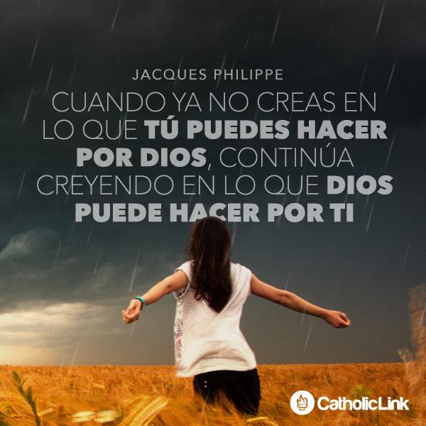 Cree en lo que Dios puede hacer por ti | Jacques Philippe