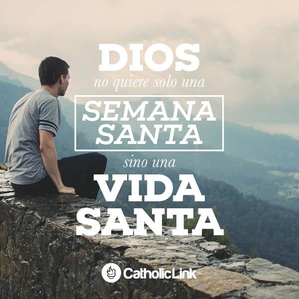 Dios no quiere solo una Semana Santa, sino una vida santa