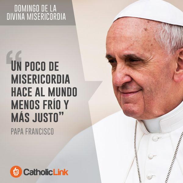 Un poco de misericordia hace al mundo menos frío y más justo, Papa Francisco