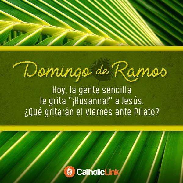 En Domingo de Ramos, la gente sencilla grita Hosanna a Jesús