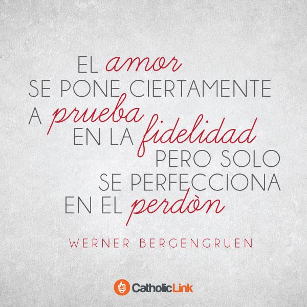 El amor se perfecciona en el perdón
