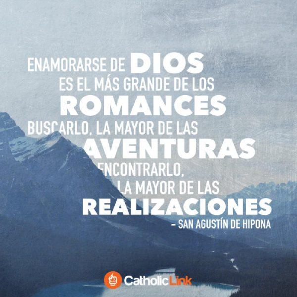 Enamorarse de Dios es el más grande de los romances | San Agustín