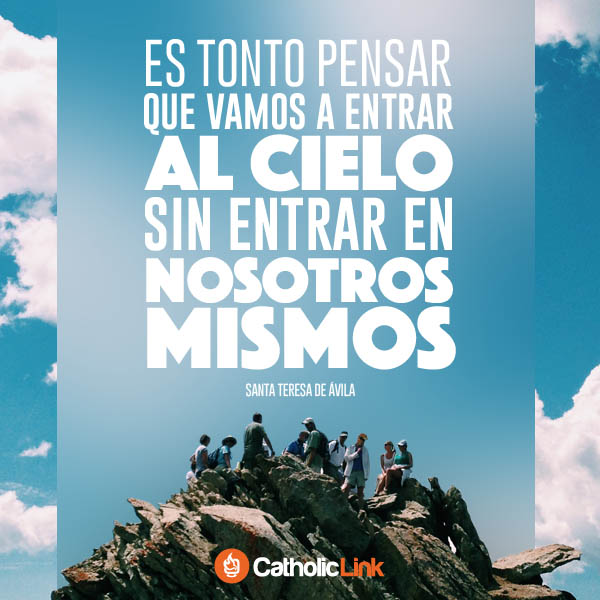 Entrar en nosotros mismos, Santa Teresa de Ávila