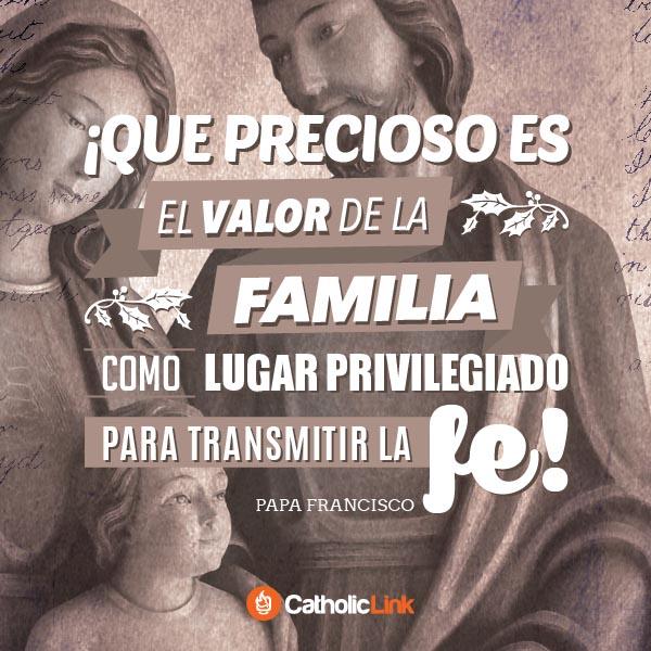 La familia es el lugar privilegiado para vivir la fe | Papa Francisco