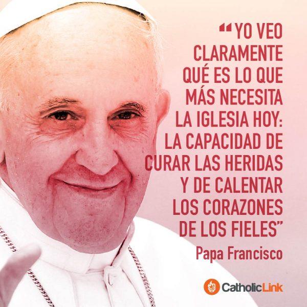 Lo que la Iglesia necesita curar heridas | Papa Francisco