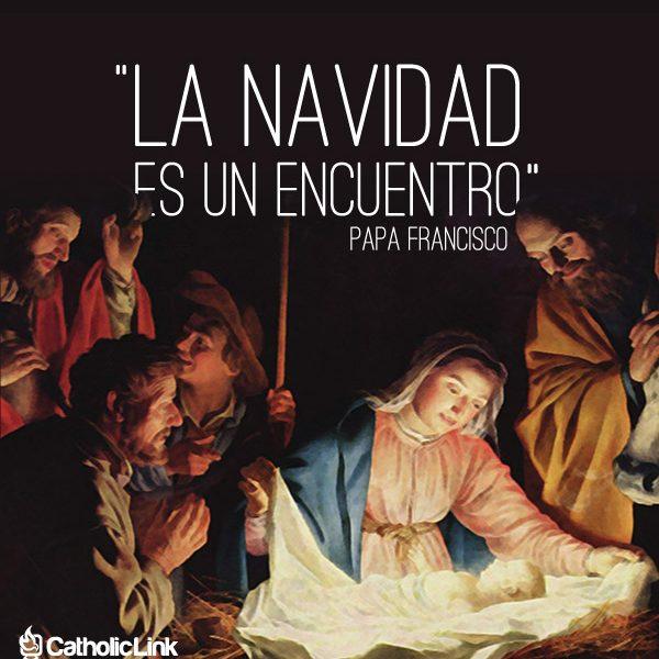 La Navidad es un encuentro | Papa Francisco