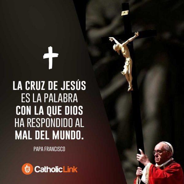 Con la Cruz, Dios ha respondido al mal | Papa Francisco