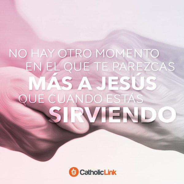 No hay otro momento en el que te parezcas más a Jesús