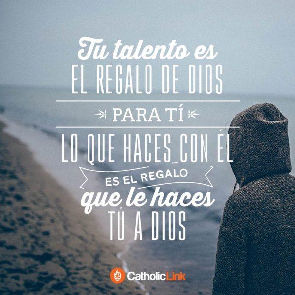 Tu talento es el regalo de Dios para ti