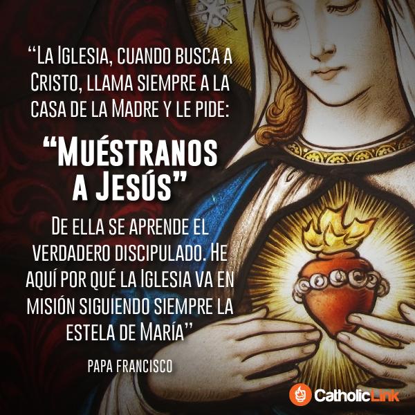 María nos muestra a Jesús Papa Francisco