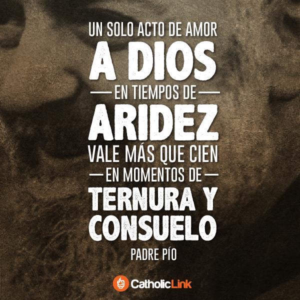 Un solo acto de amor a Dios vale mucho, Padre Pío