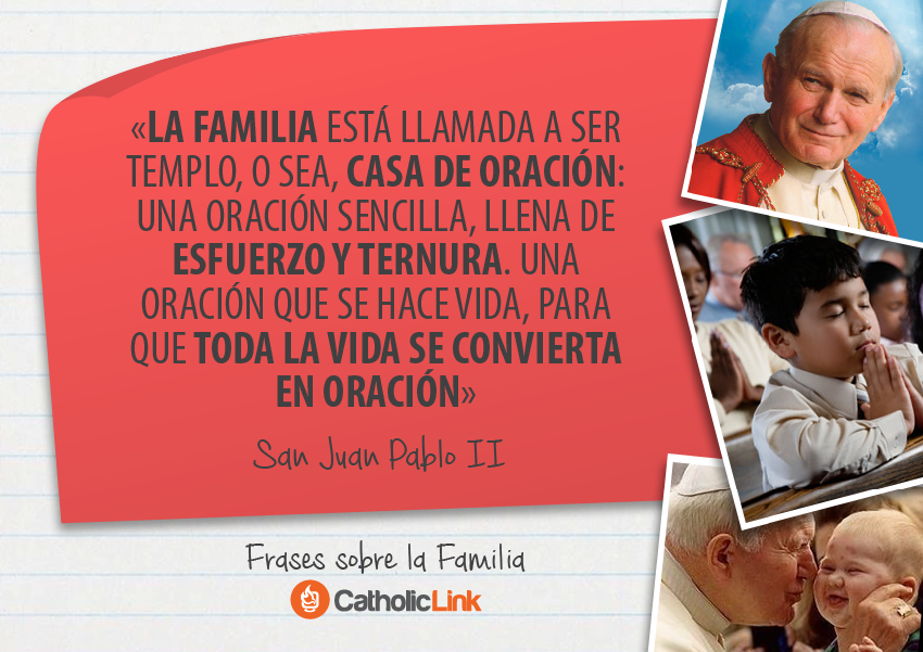 Frases De Los Papas Sobre La Familia