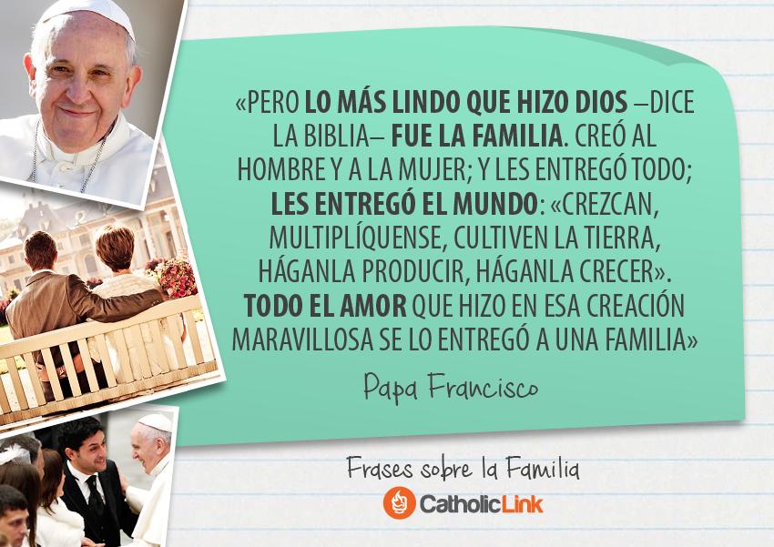 Frases De Matrimonio Catolico : Frases de los papas sobre la familia