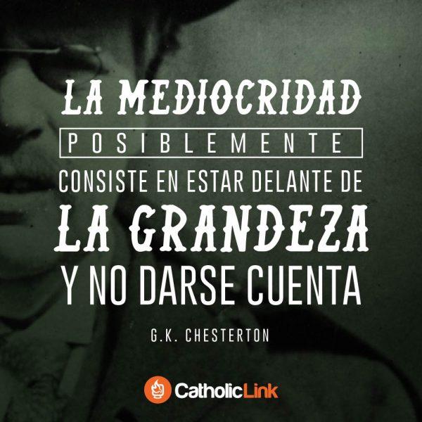 En qué consiste la mediocridad | G.K. Chesterton