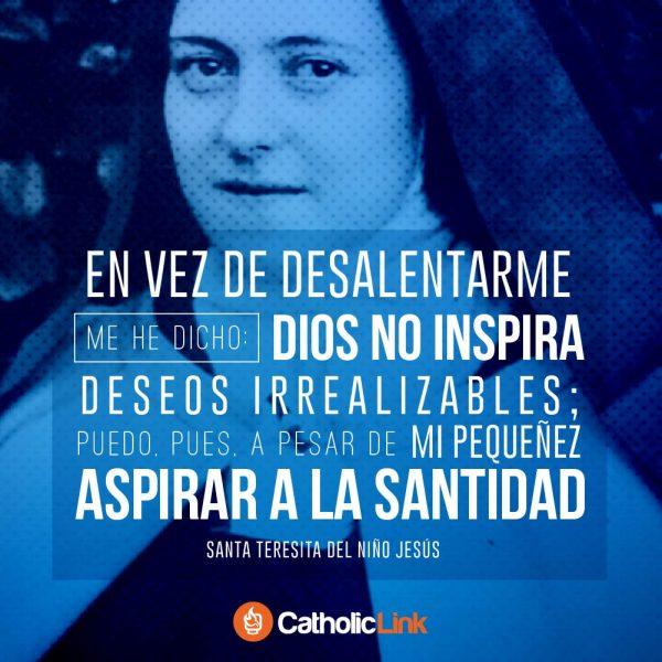 Dios no inspira deseos irrealizables | Santa Teresita