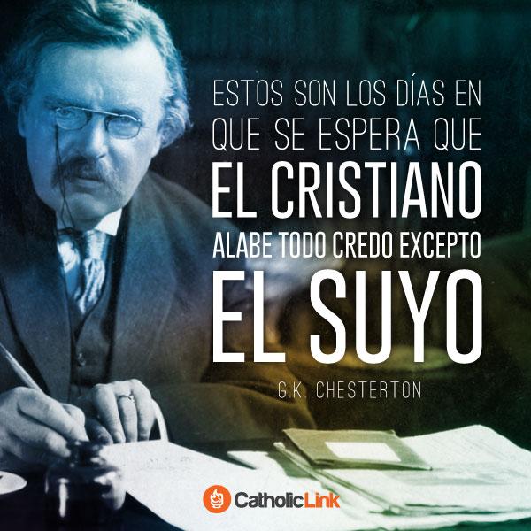 Se espera que el cristiano alabe todo credo | G.K. Chesterton