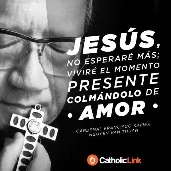 Colmar la vida de amor | Cardenal Van Thuan