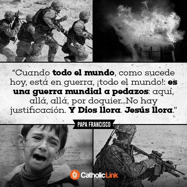 Jesús llora por la guerra, Papa Francisco