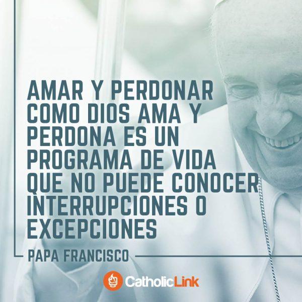 Amar y perdonar como Dios ama y perdona | Papa Francisco