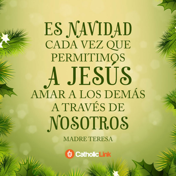 Es Navidad cuando amamos como Jesús | Madre Teresa