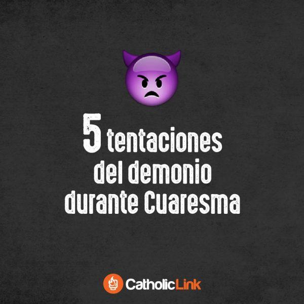 Infografía: 5 tentaciones durante la Cuaresma