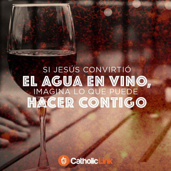 Si Jesús convirtió el agua en vino, imagina lo que puede hacer contigo