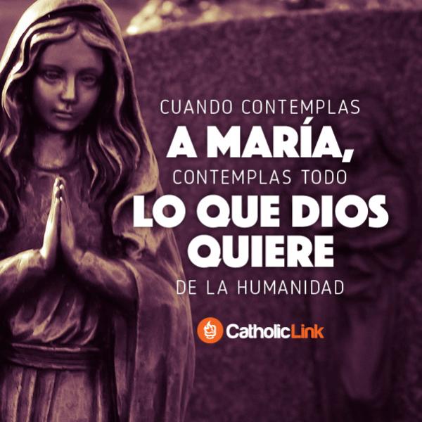 En María encontramos todo lo que Dios quiere de nosotros
