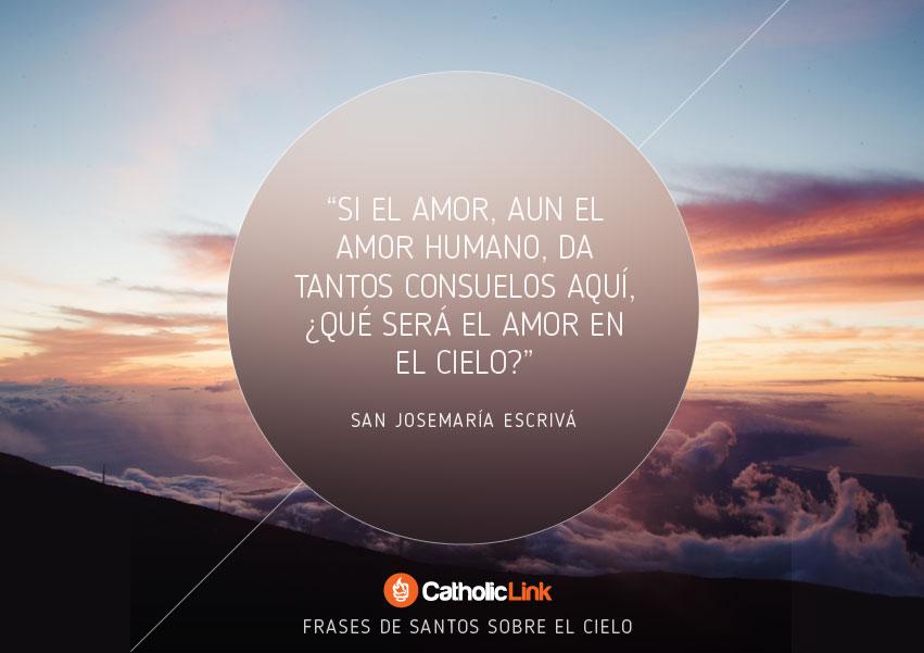Galería 10 Frases De Los Santos Sobre El Cielo Catholic Link
