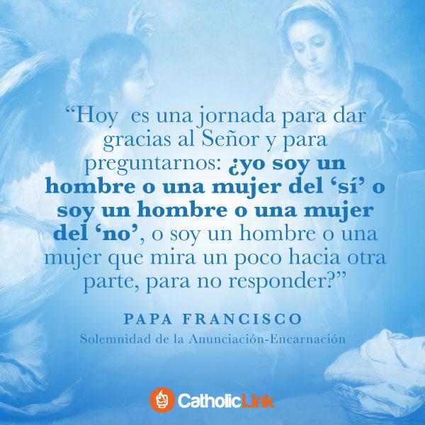 ¿Somos hombres y mujeres del «sí»? | Papa Francisco