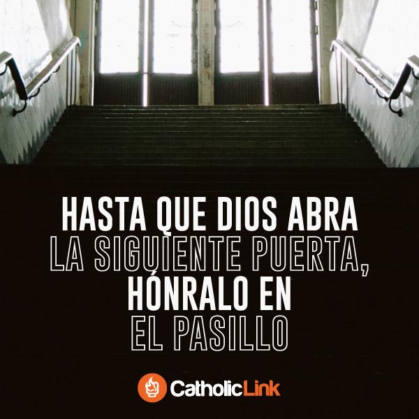 Hasta que Dios abra la siguiente puerta, hónralo en el pasillo