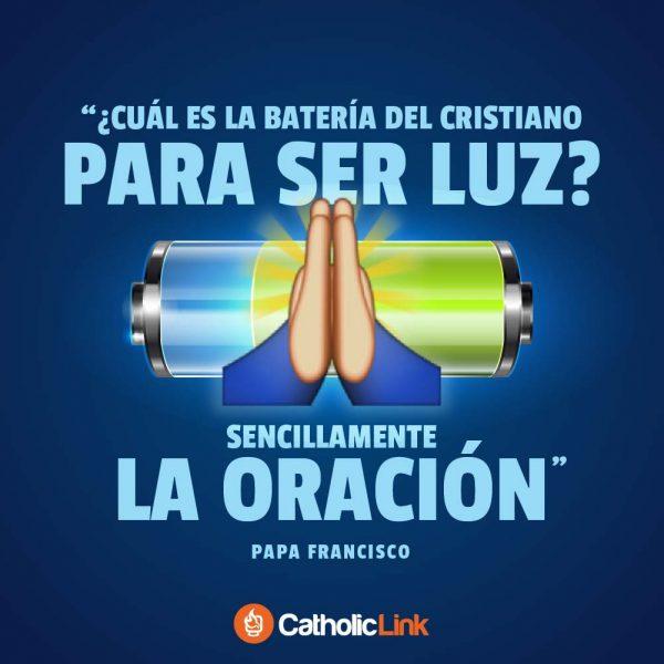 La batería del cristiano es la oración | Papa Francisco