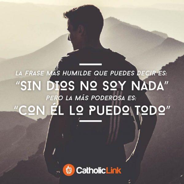 """La frase más humilde: """"Sin Dios no soy nada"""""""