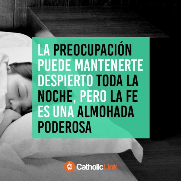 La fe es una almohada poderosa