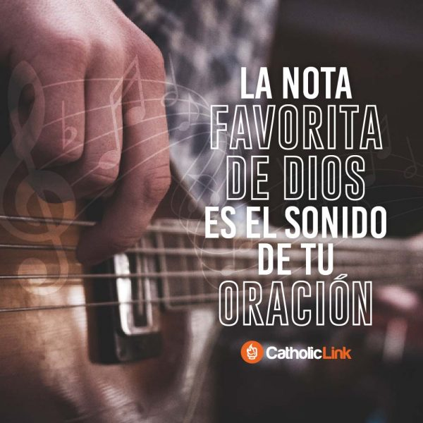 La nota favorita de Dios es el sonido de tu oración