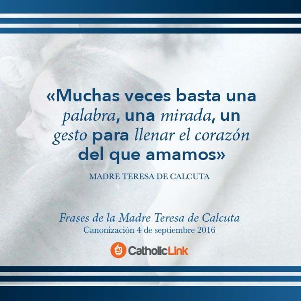 10 Poderosas Frases De La Madre Teresa Próxima Santa