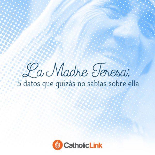 Galería: 5 datos sobre la Madre Teresa