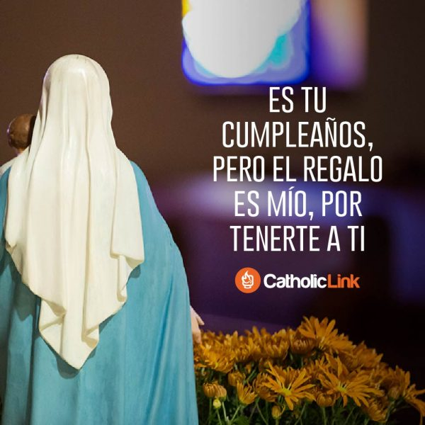 Es tu cumpleaños, María | Fiesta de la Natividad de la Virgen
